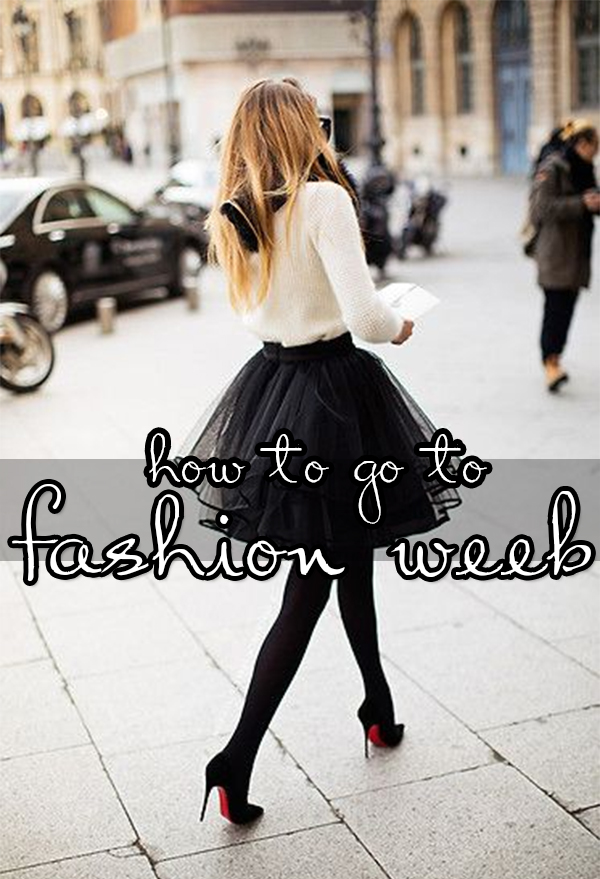 how to go to fashion week