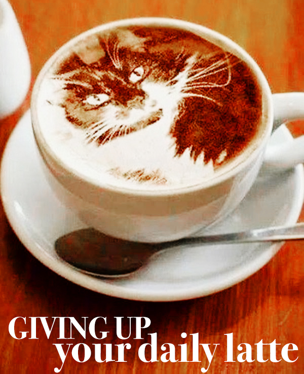 giving up daily latte